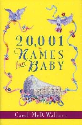 20,001 Names for Baby By Wallace, Carol