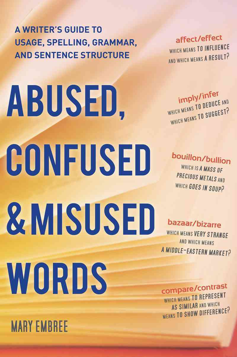 Abused, Confused, and Misused Words By Embree, Mary